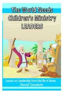 The World Needs Childrens Ministry Leaders