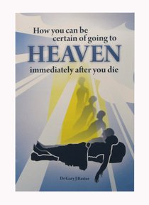How You Can Be Certain of Going to Heaven Immediately After You Die?