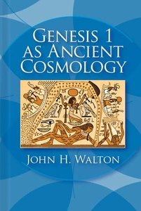 Genesis 1 as Ancient Cosmology