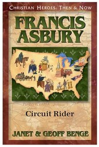 Francis Asbury - Circuit Rider (Christian Heroes Then & Now Series)