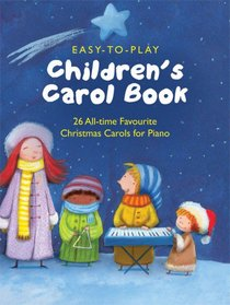 Easy-To-Play Childrens Carol Book (Music Book)