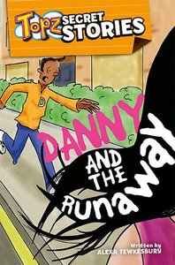 Danny and the Runaway (Topz Secret Stories Series)