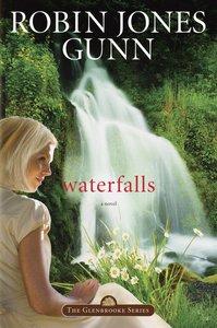 Waterfalls (#06 in Glenbrooke Series)