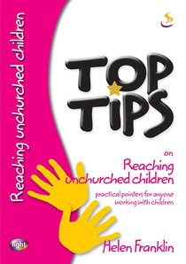 On Reaching Unchurched Children (Top Tips Series)