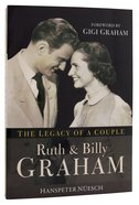 Ruth And Billy Graham: Legacy Of A Couple, The