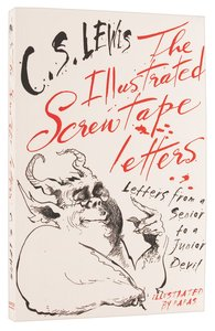 The Illustrated Screwtape Letters (Includes Screwtape Proposes A Toast)