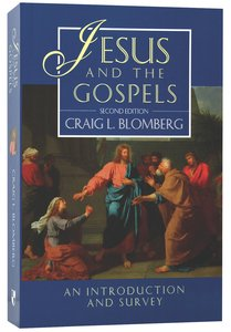Jesus and the Gospels (2nd Edition) (#1 in New Testament Introduction & Survey Series)