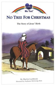 No Tree For Christmas - the Story of Jesus Birth (Me Too! Series)