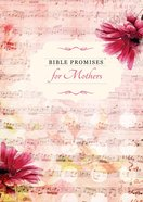 Bible Promises For Mothers (Bible Promises Series)