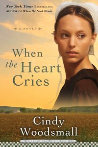 When the Heart Cries (#01 in Sisters Of The Quilt Series)
