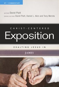 Exalting Jesus in James (Christ Centered Exposition Commentary Series)