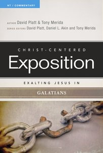 Exalting Jesus in Galatians (Christ Centered Exposition Commentary Series)