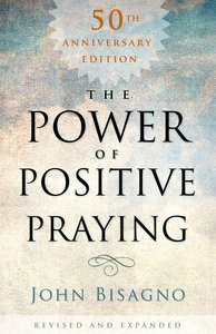 The Power of Positive Praying (50th Anniversary Edition)