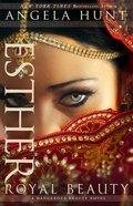 Esther - Royal Beauty (A Dangerous Beauty Novel Series)