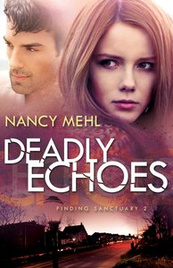 Deadly Echoes (#02 in Finding Sanctuary Series)