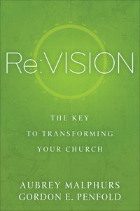 Re: Vision - the Key to Transforming Your Church