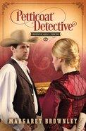 Petticoat Detective (#01 in Undercover Ladies Series)
