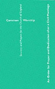 Common Worship: Order of Prayer and Dedication After Civil Marriage