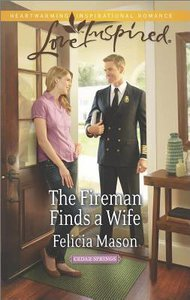 The Fireman Finds a Wife (Cedar Springs) (Love Inspired Series)