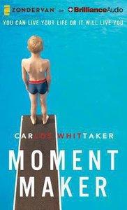 Moment Maker (Unabridged 8 Cds)