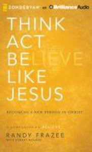 Think, Act, Be Like Jesus (Unabridged, 8 Cds)