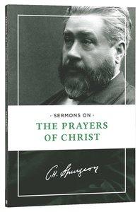 Sermons on the Prayers of Christ