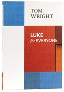 Luke For Everyone (New Testament For Everyone Series)