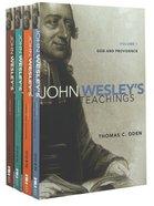 John Wesleys Teachings (Complete 4 Volume Set) (John Wesley Teachings Series)