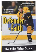 Defender of Faith - the Mike Fisher Story (Zonderkidz Biography Series (Zondervan))