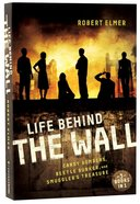 Life Behind the Wall (3 in 1) (The Wall Series)