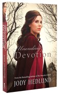 Unending Devotion (#01 in Michigan Brides Collection Series)