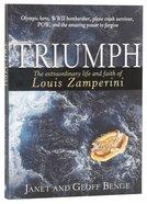 Triumph: The Extraordinary Story of Louis Zamperini