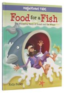 Food For a Fish (Magnificent Tales Series)