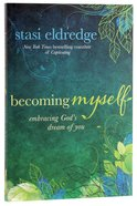 Becoming Myself: Embracing Gods Dream of You