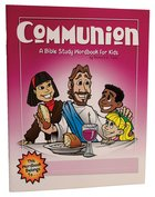 Communion (Bible Workbook For Kids Series)