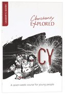 Christianity Explored 11-14 Years Leaders Guide (3rd Edition) (Christianity Explored Youth Edition Series)