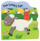 The Lambs Tale (Bobbly Bible Tales Series)