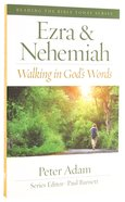 Ezra and Nehemiah - Walking in Gods Word (Reading The Bible Today Series)