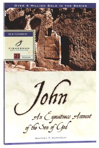 John: An Eyewitness Account of the Son of God (Fisherman Bible Studyguide Series)