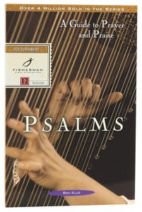 Psalms: A Guide to Prayer & Praise (Fisherman Bible Studyguide Series)