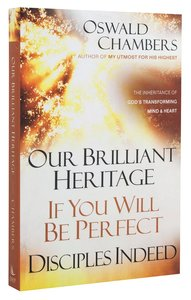 Our Brilliant Heritage/ If You Will Be Perfect/ Disciples Indeed