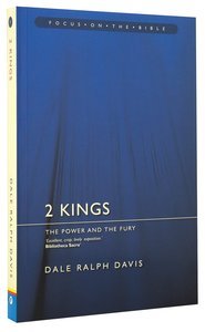 2 Kings - the Power and the Fury (Focus On The Bible Commentary Series)