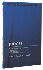 Judges - Such a Great Salvation (Focus On The Bible Commentary Series)