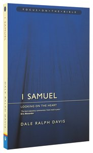 1 Samuel - Looking on the Heart (Focus On The Bible Commentary Series)