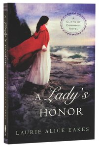A Ladys Honor (#01 in Cliffs Of Cornwall Series)