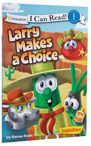 Larry Makes a Choice (I Can Read!1/veggietales Series)