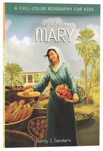 Mary (Get To Know Series)