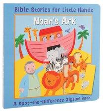 Spot-The-Difference: Noahs Ark (Jigsaw Book) (Bible Stories For Little Hands Series)