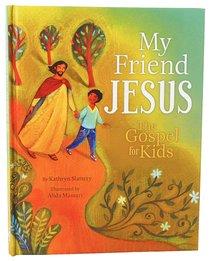 My Friend Jesus; the Gospel For Kids