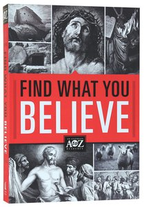 A to Z: Find What You Believe